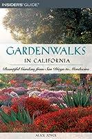 Gardenwalks in California: Beautiful Gardens from San Diego to Mendocino (Gardenwalks Series)