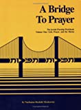 A Bridge to Prayer: The Jewish Worship Workbook (Volume One:God, Prayer and the Shema)