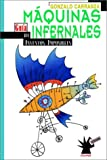 img - for Maquinas Infernales: Guia de Inventos Imposibles (Spanish Edition) book / textbook / text book