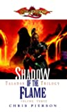 Shadow of the Flame: The Taladas Chronicles, Volume Three