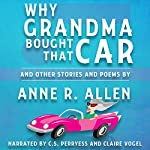 Why Grandma Bought That Car... and Other Stories and Poems | Anne R. Allen