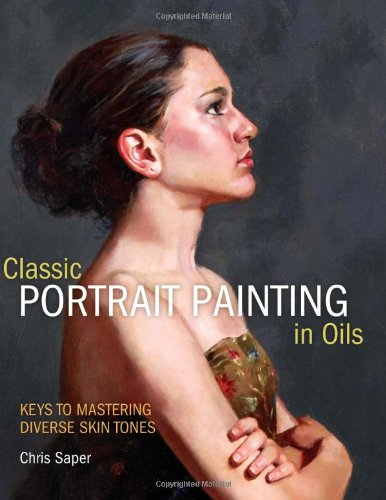 Classical Portrait Painting in Oils: Keys to Mastering Diverse Skin Tones
