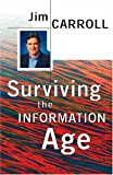 Surviving the Information Age