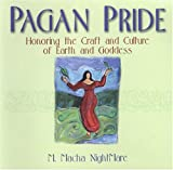 Pagan Pride: Honoring The Craft Of Earth And Goddess (0806525487) by Nightmare, M. Macha