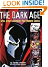 The Dark Age: Grim, Great & Gimmicky Post-Modern Comics