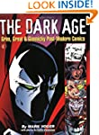 The Dark Age: Grim, Great & Gimmicky...