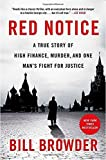 Red Notice: A True Story of High Finance, Murder, and One Man's Fight for Justice by Browder, Bill (2015) Hardcover