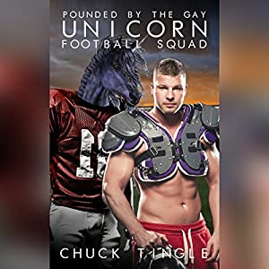 Pounded by the Gay Unicorn Football Squad Audiobook