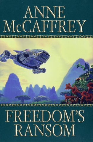 Freedoms Ransom, ANNE MCCAFFREY