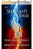 The Shaman's Curse (Dual Magics Book 1)