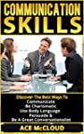Communication Skills: Discover The Be...