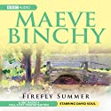 Firefly Summer (Dramatised) (       UNABRIDGED) by Maeve Binchy Narrated by David Soul