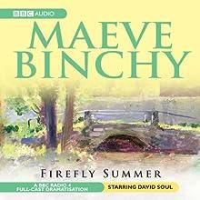 Firefly Summer (Dramatised) Radio/TV Program by Maeve Binchy Narrated by David Soul