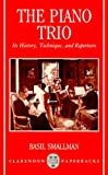 The piano trio :  its history, technique, and repertoire /
