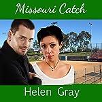 Missouri Catch: Heartland Heartmates, Book 4 | Helen Gray