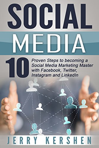 social-media-10-proven-steps-to-becoming-a-social-media-marketing-master-with-facebook-twitter-insta