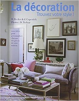 Decoration trouvez votre style johanna - Livre decoration interieur ...