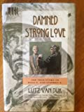 Damned Strong Love: The True Story of Willi G. and Stefan K. : A Novel