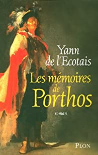 Les mémoires de Porthos par Yann de L\'Écotais