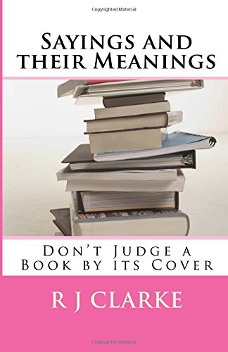 Sayings and their Meanings: Don't Judge a Book by its Cover
