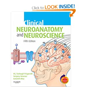 Clinical Neuroanatomy and Neuroscience: With STUDENT CONSULT Online Access (Fitzgerald, Clincal Neuroanatomy and Neuroscience)