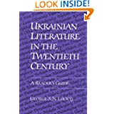 Ukrainian Literature in the Twentieth Century: A Reader's Guide