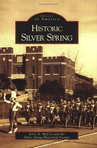 Historic Silver Spring   (MD)  (Images of America)