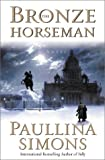 The Bronze Horseman: A Novel