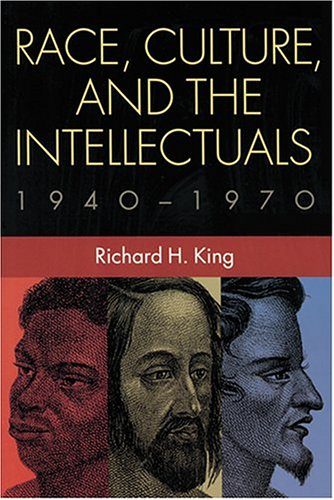 Race, Culture, and the Intellectuals, 1940-1970 (Woodrow Wilson Center Press)