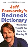 Jeff Foxworthy's Redneck Dictionary: Words You Thought You Knew the Meaning of (0345493273) by Foxworthy, Jeff / Bahr, Fax (CON) / Small, Adam (CON) / Campbell, Gary (CON) / Hartt, Brian (CON)