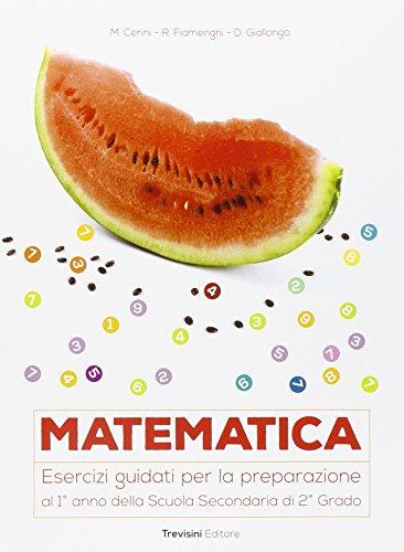 Matematica Esercizi guidati per la preparazione al 1° anno della scuola superiore Con espansione online Per l PDF