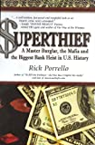 Superthief: A Master Burglar, the Mafia, and the Biggest Bank Heist in U.S. History