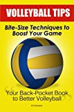 Volleyball Tips: Bite-Size Techniques To Boost Your Game