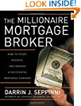 The Millionaire Mortgage Broker: How...