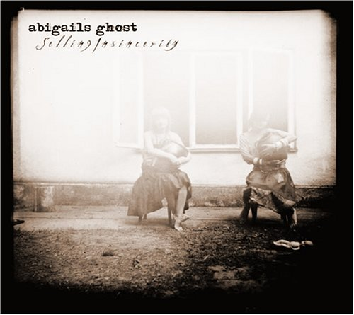 Abigails Ghost - Selling Insincerity (2007) [FLAC] Download
