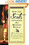 How the Scots Invented the Modern Wor...