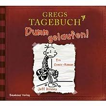 Dumm gelaufen! (Gregs Tagebuch 7) Hörspiel von Jeff Kinney Gesprochen von: Nick Romeo Reimann