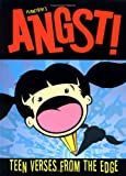 Angst!: Teen Verses from the Edge