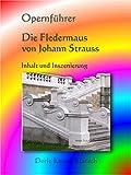 Image de Die Fledermaus von Johann Strauss: Inhalt - Inszenierung (Opernführer 5)