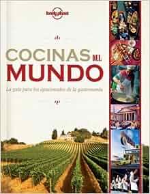 Cocinas del Mundo (Spanish Edition): Lonely Planet: 9788408119845