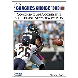 Coaching an Aggressive 50 Defense: Secondary Play