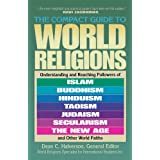 The Compact Guide To World Religions ~ Dean Halverson