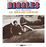 Biggles présente ... Pierre Clostermann : Le Grand Cirque