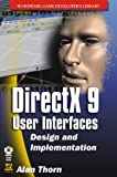 Directx 9 User Interfaces: Design And Implementation (Wordware Game Developers Library)