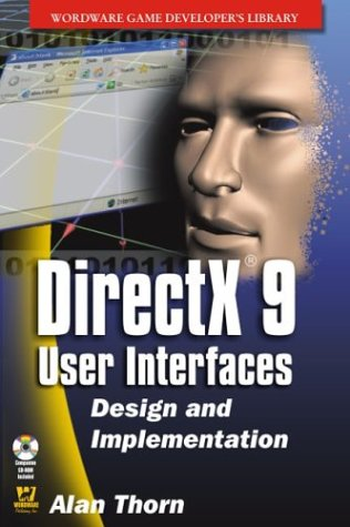Directx 9 User Interfaces: Design And Implementation (Wordware Game Developer's Library)