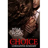 The Choice (Book 1, Walk the Right Road Series: A Romantic Suspense)by Lorhainne Eckhart