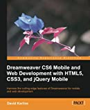 img - for Dreamweaver CS6 Mobile and Web Development with HTML5, CSS3, and jQuery Mobile (Community Experience Distilled) book / textbook / text book