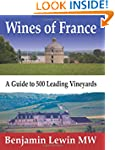 Wines of France: A Guide to 500 Leadi...