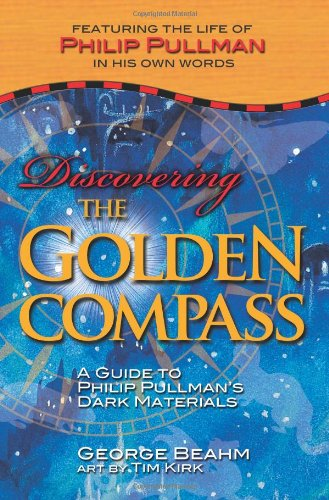Amazon.com: Discovering the Golden Compass: A Guide to Philip Pullman's Dark Materials (9781571745064): George Beahm: Books