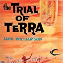 The Trial of Terra Audiobook by Jack Williamson Narrated by Jonathan Toppo